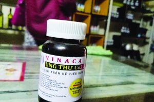 'Vinaca ung thư Co3.2': Thực phẩm chức năng giả