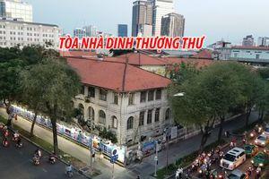 Tòa nhà Dinh Thượng Thư dự kiến đập bỏ mở rộng UBND TP.HCM