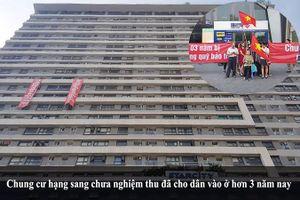 Giữa Thủ đô, chung cư chưa nghiệm thu đã 'lùa' dân vào ở 3 năm nay