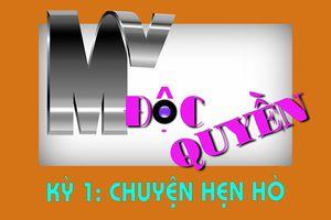MV ĐỘC QUYỀN - Kỳ 1: Chuyện hẹn hò của MC Quốc Bình
