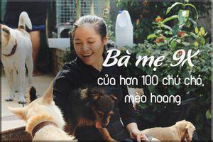 Điều tử tế mỗi ngày: `Bà mẹ` của hơn 100 chú chó mèo hoang