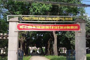 Công ty TNHH Nông - Công nghiệp Hà Trung gây bức xúc cho nông dân