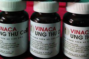 Vụ thuốc ung thư Vinaca: Khởi tố Giám đốc Công ty TNHH Hồng An Phong