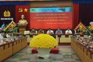 Báo an ninh Hải Phòng ra mắt chuyên mục 'Bảo vệ quyền lợi người tiêu dùng'