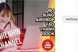 Hướng dẫn chèn biểu tượng AirDrop vào thanh Dock thiết bị Mac