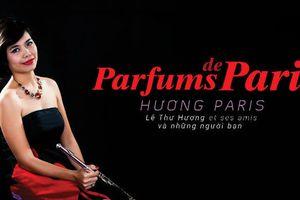 'Hương Paris' – Tái hiện không gian đa hương sắc qua các tác phẩm âm nhạc kinh điển Pháp