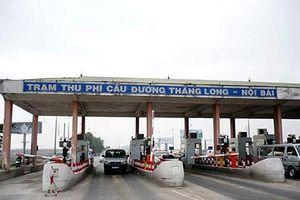 Di dời trạm BOT Bắc Thăng Long - Nội Bài do Thủ tướng quyết định