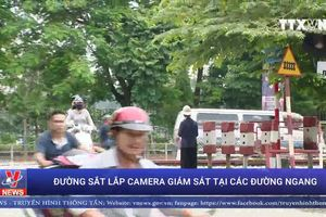 Hơn 1.000 camera sẽ được lắp tại các đường ngang