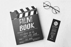 Xem phim hay để viết sách, làm phim và sáng tạo những giá trị mới