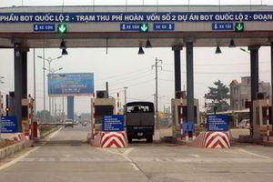 Dời trạm thu phí Bắc Thăng Long-Nội Bài: Phải báo cáo Thủ tướng