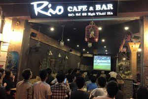 Quán bia và quán cà phê vẫn được chiếu các trận đấu World Cup 2018