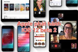 Apple phát hành bản cập nhật iOS 12 beta 2