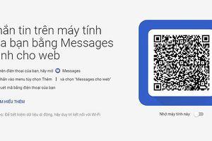 Google cập nhật cho Android Messages: gửi tin nhắn SMS qua máy tính