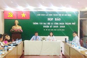 Đại hội Công đoàn TP Hồ Chí Minh lần thứ XI
