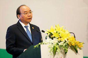 Thủ tướng: Việt Nam kiên quyết không đánh đổi môi trường để phát triển kinh tế