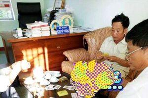 Gia Lai: Khiển trách Bí thư, chủ tịch xã chơi bài tại trụ sở
