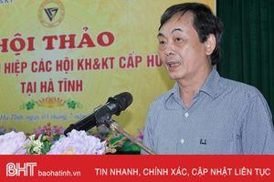 Xem xét thành lập liên hiệp các hội KH&KT cấp huyện