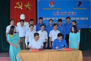VNPT và Tỉnh Đoàn Thanh Hóa ký Thỏa thuận hợp tác VT-CNTT giai đoạn 2018-2023