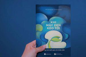 Đọc 'Khi mây đen kéo tới' để cùng con vượt qua trầm cảm