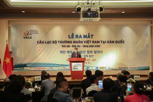 Ra mắt Câu lạc bộ Thương nhân Việt Nam tại Hàn Quốc