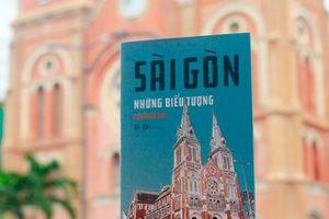 Khám phá giá trị Sài Gòn qua những biểu tượng
