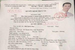 Thanh Hóa: Truy nã 3 đối tượng trong ổ nhóm tội phạm của Đạt 'ma'