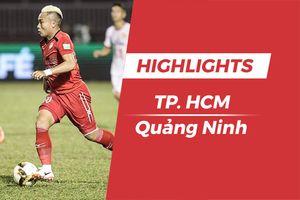 Highlights: Đánh bại Quảng Ninh, CLB TP. HCM nuôi hy vọng trụ hạng