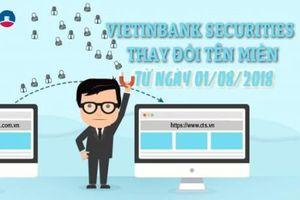 VietinBank Securities chính thức thay đổi tên miền từ ngày 1/8