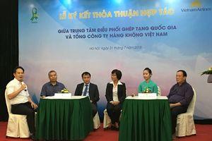Vietnam Airlines và Trung tâm điều phối ghép tạng quốc gia ký kết thỏa thuận hỗ trợ vận chuyển mô, tạng miễn phí