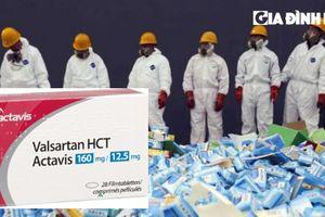 Bộ Y tế yêu cầu thu hồi 23 loại thuốc sử dụng nguyên liệu Valsartan có nguy cơ gây ung thư