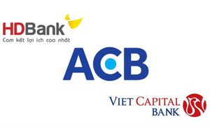 ACB, HDBank, VietCapitalBank chưa hoàn thành tái cơ cấu