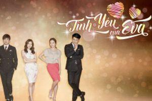 VTV3 phát sóng phim truyền hình Hàn Quốc 'Tình yêu của Eva'