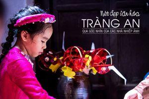 Nét đẹp văn hóa Tràng An qua con mắt của những nhiếp ảnh gia trẻ