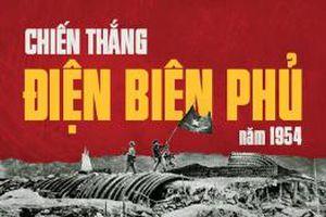 Chiến thắng lịch sử Điện Biên Phủ - Biểu tượng khát vọng hòa bình, độc lập, tự do của dân tộc