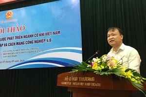 Chiến lược phát triển ngành cơ khí Việt Nam trong bối cảnh hội nhập và cách mạng công nghiệp 4.0