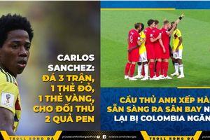 Cầu thủ Colombia không muốn Anh rời World Cup, Sanchez hết dám về nước vì sợ bị giết