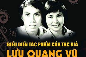 Tái ngộ những 'vở diễn vàng' của tác giả Lưu Quang Vũ