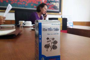 Không đạt tiêu chuẩn chất lượng, 6000 lọ thuốc Kim tiền thảo bị thu hồi
