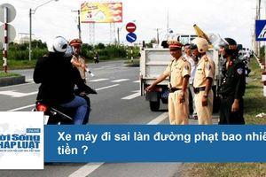 Xe máy đi sai làn đường bị phạt bao nhiêu tiền?