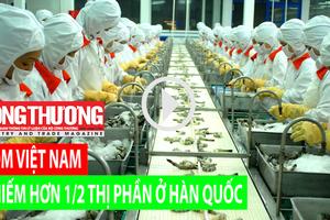 Ngày 4/8/2018 l Bản tin Sự kiện và con số Công Thương - Tôm Việt Nam chiếm hơn ½ thị phần ở Hàn Quốc