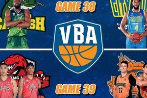 VBA 2018 lượt trận ngày 7/8: 'Pháo đài' bị thách thức