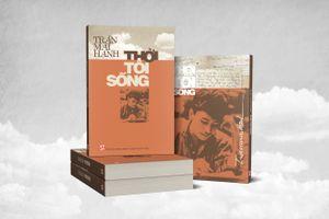 'Thời tôi sống'– Những trang nhật ký chiến tranh vượt xa cuốn sách của một thời