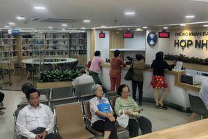 TP. Hồ Chí Minh: Siết chặt quản lý chất lượng phòng khám đa khoa