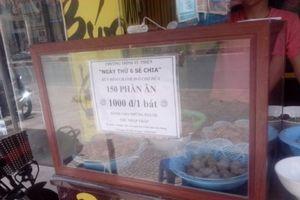 Ấm lòng với quán bún bò chỉ 1000 đồng/bát dành cho người nghèo