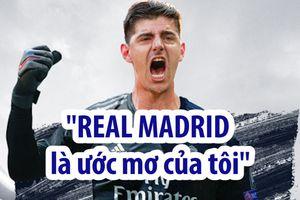 Courtois: 'Real Mardrid là mơ ước của tôi'