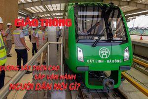 Đường sắt trên cao sắp vận hành, người dân nói gì?