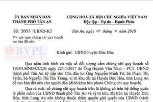 Phó Chủ tịch UBND TP. Tân An bị 'giả chữ ký' trong Chứng chỉ quy hoạch