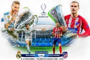 Siêu cúp châu Âu 2018: Đại chiến thành Madrid