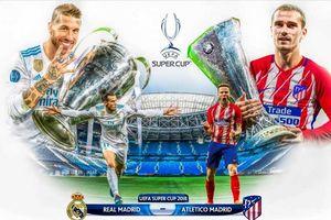 Siêu cúp châu Âu Real Madrid-Atletico Madrid: 'Kền kền trắng' sẽ 'gãy cánh thời hậu Ronaldo?