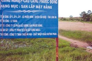 Tranh chấp hợp đồng san lấp tại KCN Cầu cảng Phước Đông (Long An): Chưa có hồi kết sau 6 năm đáo tụng đình